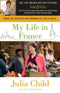 My Life in France by Julia Child and Alex Prud'Homme; Anchor Books 2007
